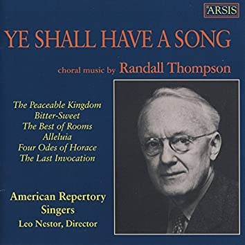 Randall Thompson: Ye Shall Have a Song