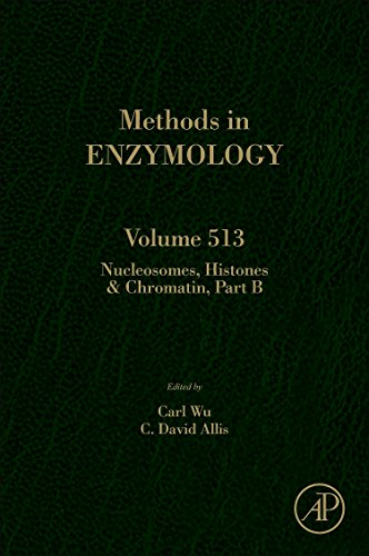 Nucleosomes, Histones and Chromatin Part B, Volume 513