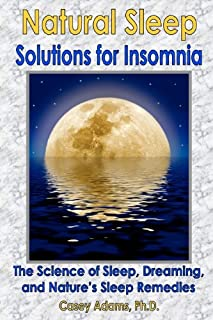 Natural Sleep Solutions for Insomnia: The Science of Sleep,