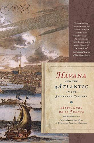 Havana and the Atlantic in the Sixteenth Century...
