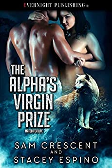 The Alpha's Virgin Prize (Mated for Life Book 1) by [Sam Crescent, Stacey Espino]