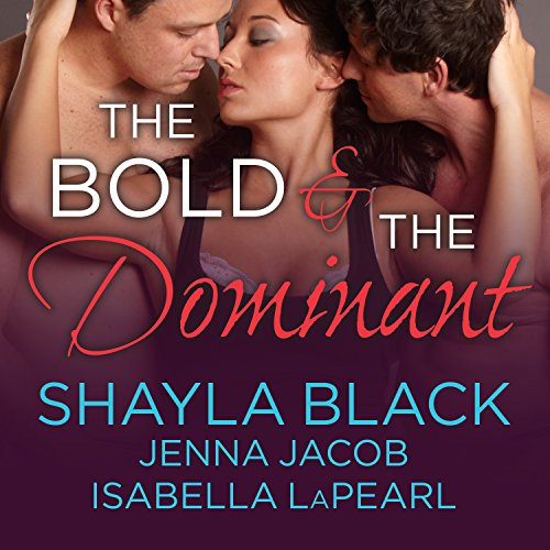 The Bold and the Dominant     Doms of Her Life, Book 3              Written by:                                                                                                                                 Shayla Black,                                                                                        Jenna Jacob,                                                                                        Isabella LaPearl                               Narrated by:                                                                                                                                 Christian Fox                      Length: 11 hrs and 48 mins     Not rated yet     Overall 0.0