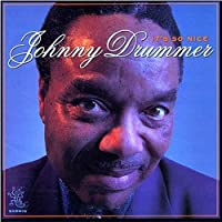 It's So Nice by Johnny Drummer (2005-09-26)