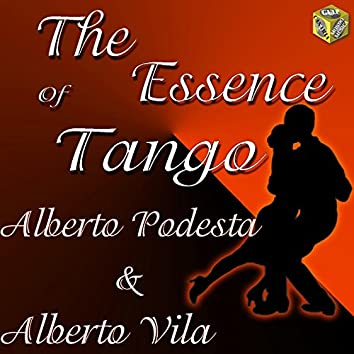 The essence of Tango: Alberto Podesta & Alberto Vila