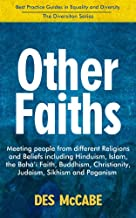 Other Faiths. Meeting people from different Religions and Beliefs including Hinduism, Islam, the Bahá'í Faith, Buddhism, Christianity, Judaism, Sikhism ... and Diversity - The Diversiton Series)