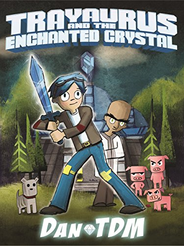 DanTDM: Trayaurus and the Enchanted Crystal (English Edition)