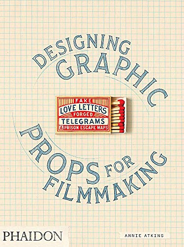 Compare Textbook Prices for Fake Love Letters, Forged Telegrams, and Prison Escape Maps: Designing Graphic Props for Filmmaking Illustrated Edition ISBN 9780714879383 by Atkins, Annie
