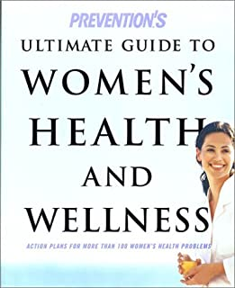 Prevention's Ultimate Guide to Women's Health and Wellness: Action Plans for More Than 100 Women's Health Problems