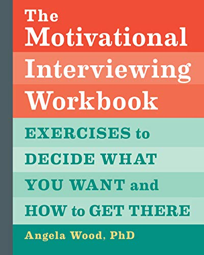 Compare Textbook Prices for The Motivational Interviewing Workbook: Exercises to Decide What You Want and How to Get There Workbook Edition ISBN 9781646119721 by Wood PhD, Angela