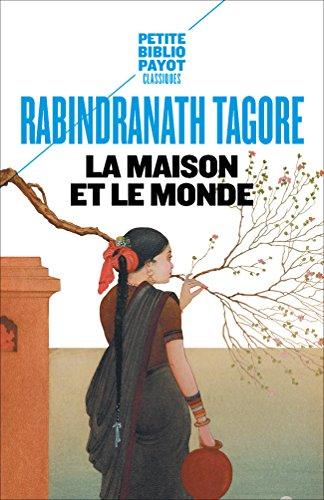 La Maison et le Monde (Petite Bibliothèque Payot t. 61) (French Edition)
