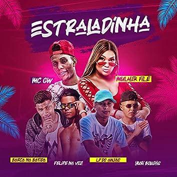 Estraladinha (feat. Mc Gw, Mulher Filé & LP do Anjão)