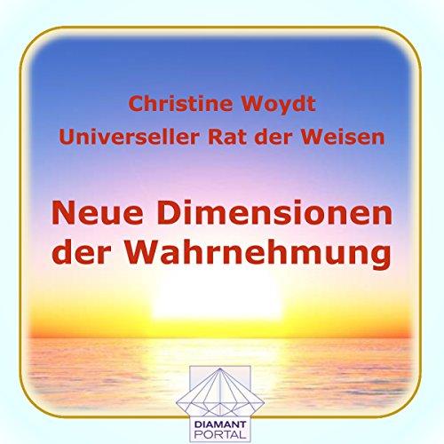 Neue Dimensionen der Wahrnehmung. Universeller Rat der Weisen Titelbild