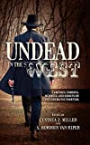 Undead in the West: Vampires, Zombies, Mummies, and Ghosts on the Cinematic Frontier...