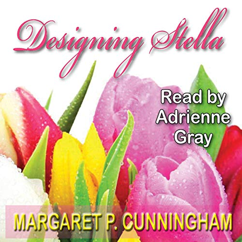 Designing Stella Audiobook By Margaret P. Cunningham cover art