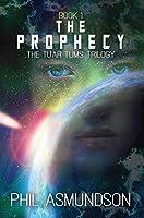 The Tuar Tums Trilogy: The Prophecy