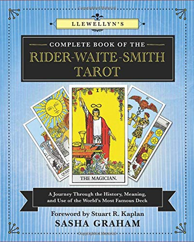 Llewellyn's Complete Book of the Rider-Waite-Smith Tarot: A Journey Through the History, Meaning, and Use of the World's Most Famous Deck (Llewellyn's Complete Book Series (12))
