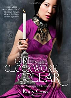 The Girl in the Clockwork Collar by Kady Cross (2012-05-22)