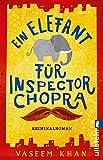 Ein Elefant für Inspector Chopra: Kriminalroman