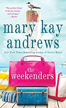 The Weekenders: A Novel by [Mary Kay Andrews]