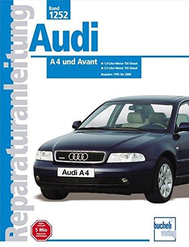 Audi A4 Diesel: 1,9- und 2.5-Liter TDI Dieselmotoren mit Einspritzpumpe und Einspritzung Pumpe / Düse (Reparaturanleitungen)