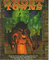 Ghost Towns (Werewolf: The Apocalypse)