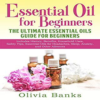 Essential Oil for Beginners: The Ultimate Essential Oils Guide for Beginners cover art