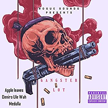 Gangster Lot (feat. Apple Leaves & Medulla)