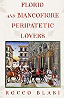 Florio and Biancofiore: Peripatetic Lovers