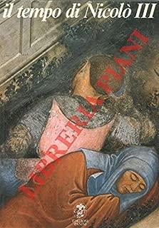 Il tempo di Nicolo' III. Gli affreschi del Castello di Vignola e la pittura tardogotica nei domini estensi. Catalogo della mostra, 1988.