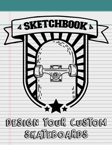 Design Your Custom Skateboards: Design And Color Your Own Skateboard Decks Coloring Book - Create Your Dream Skate Designs With This Blank Template Sketchbook