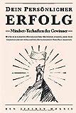 Dein persönlicher ERFOLG - Mindset-Techniken der Gewinner: Wie Sie durch positive Psychologie Ihre...