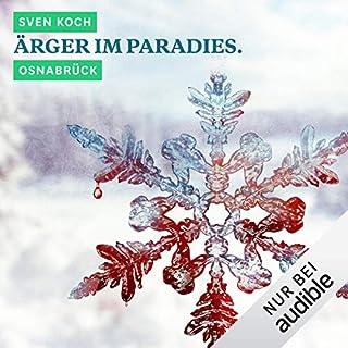 Ärger im Paradies. Osnabrück     Winterkrimi              Autor:                                                                                                                                 Sven Koch                               Sprecher:                                                                                                                                 Helge Heynold                      Spieldauer: 30 Min.     45 Bewertungen     Gesamt 4,0