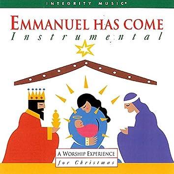 Emmanuel Has Come [Instrumental]