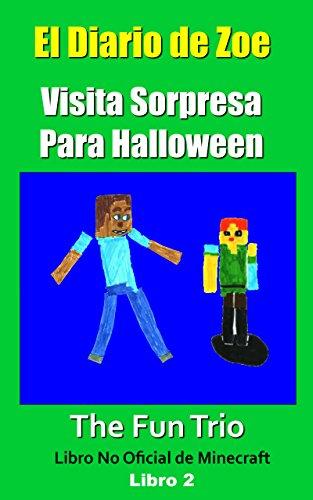 Minecraft: El Diario de Zoe-Visita Sorpresa para Halloween -Libro 2 (Un Libro No Oficial de Minecraft) (Aventuras de Minecraft: El Diario de Zoe)
