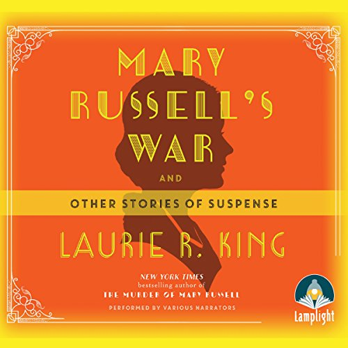 Mary Russell's War     And Other Stories of Suspense              By:                                                                                                                                 Laurie R. King                               Narrated by:                                                                                                                                 Susan Bennett,                                                                                        John Keating,                                                                                        Robert Ian Mackenzie,                   and others                 Length: 9 hrs and 56 mins     1 rating     Overall 4.0