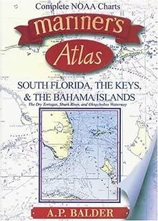 Mariner's Atlas: South Florida, the Keys, and the Bahama Islands The Dry Tortugas, Shark River and Okeechobee Waterway