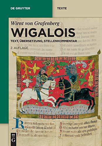 Wigalois: Text, Übersetzung, Stellenkommentar (de Gruyter Texte)