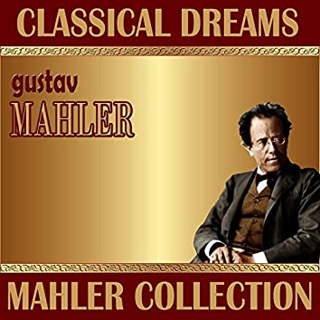 Gustav Mahler: Classical Dreams. Mahler Collection