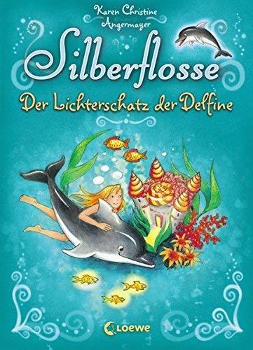 Silberflosse - Der Lichterschatz der Delfine by Lisa Althaus(1. Juni 2010)