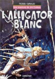Jim Cutlass, tome 3 - L'Alligator blanc
