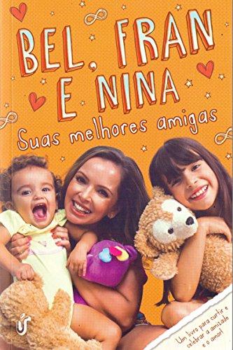 Suas melhores amigas: Bel, Fran e Nina
