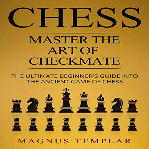 Chess: Master the Art of Checkmate audiobook cover art
