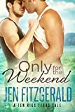 Only For the Weekend (A Ten Rigs Texas Tale Book 6) (English Edition)
