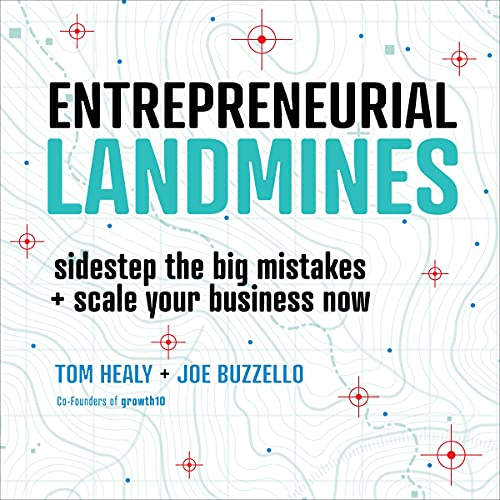 Couverture de Entrepreneurial Landmines: Sidestep the Big Mistakes + Scale Your Business Now
