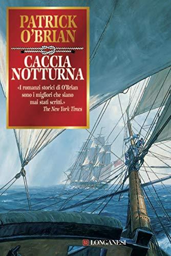 Caccia notturna: Un'avventura di Jack Aubrey e Stephen Maturin - Master & Commander (La Gaja scienza Vol. 714)