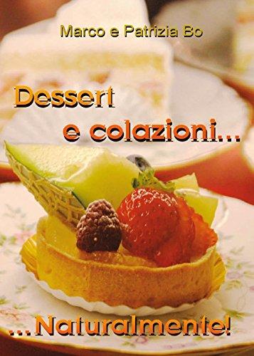 Dessert e colazioni naturalmente!