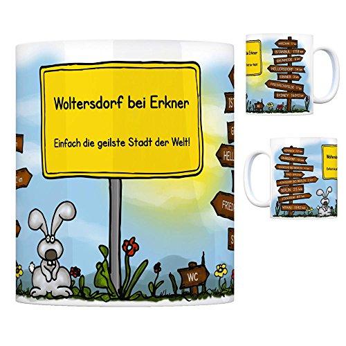 Woltersdorf bei Erkner - Einfach die geilste Stadt der Welt Kaffeebecher Tasse Kaffeetasse Becher mug Teetasse Büro Stadt-Tasse Städte-Kaffeetasse Lokalpatriotismus Spruch kw Berlin Marzahn Köpenick