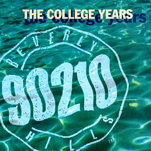 Beverly Hills 90210: College Years (Original Soundtrack)