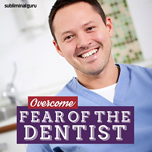 Overcome Fear of the Dentist cover art