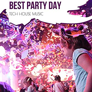 Best Party Day - Tech House Music